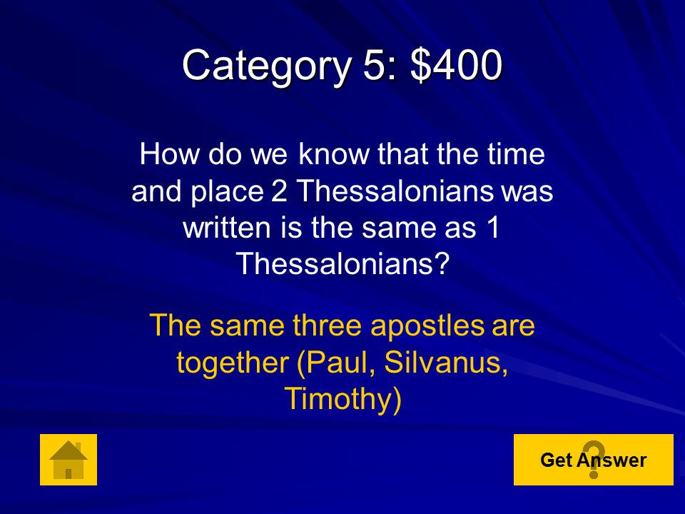 Category 5: $300 What is the theme of 2 Thessalonians? Practical godliness Get Answer