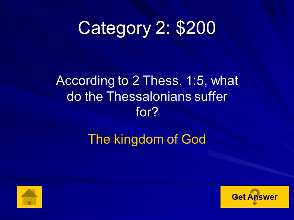 Category 2: $100 According to 2 Thess.1:3, What about the Thessalonians grows exceedingly? Their faith Get Answer