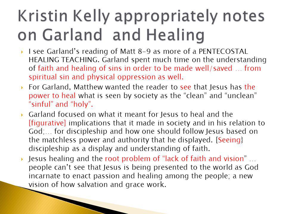  I see Garland's reading of Matt 8-9 as more of a PENTECOSTAL HEALING TEACHING.