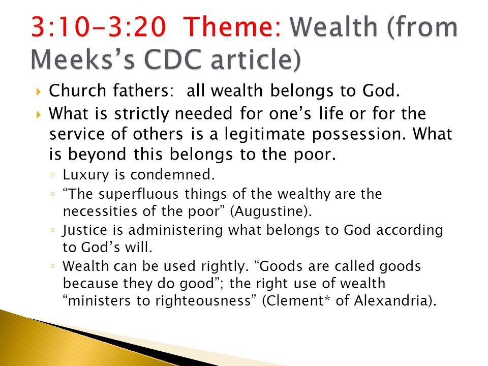  Church fathers: all wealth belongs to God.