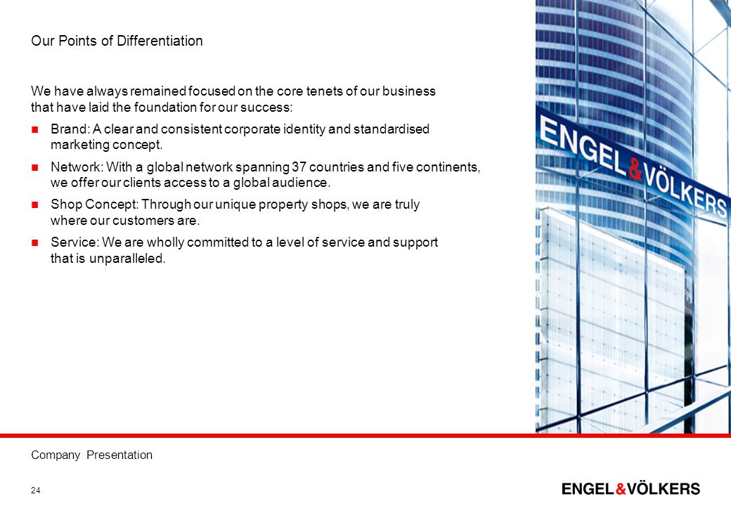 Company Presentation 24 Our Points of Differentiation We have always remained focused on the core tenets of our business that have laid the foundation