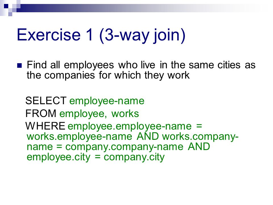 Exercise 2 Find all employees in the database who live on the same city and streets as their manager.