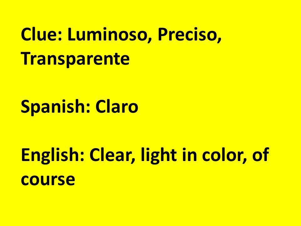 Clue: despacio Spanish: lento English: Slow