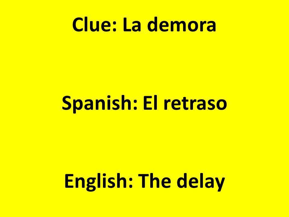 Clue: La comida Spanish: La cena English: The dinner