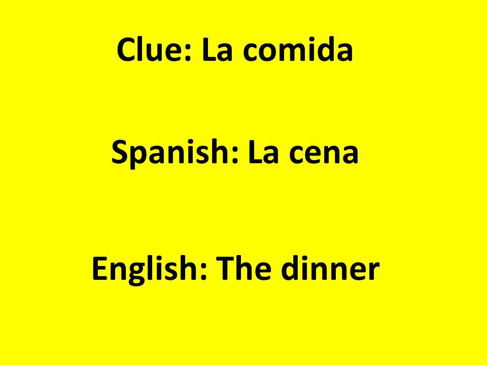 Clue: Empezando con Spanish: A partir de English: From, starting on