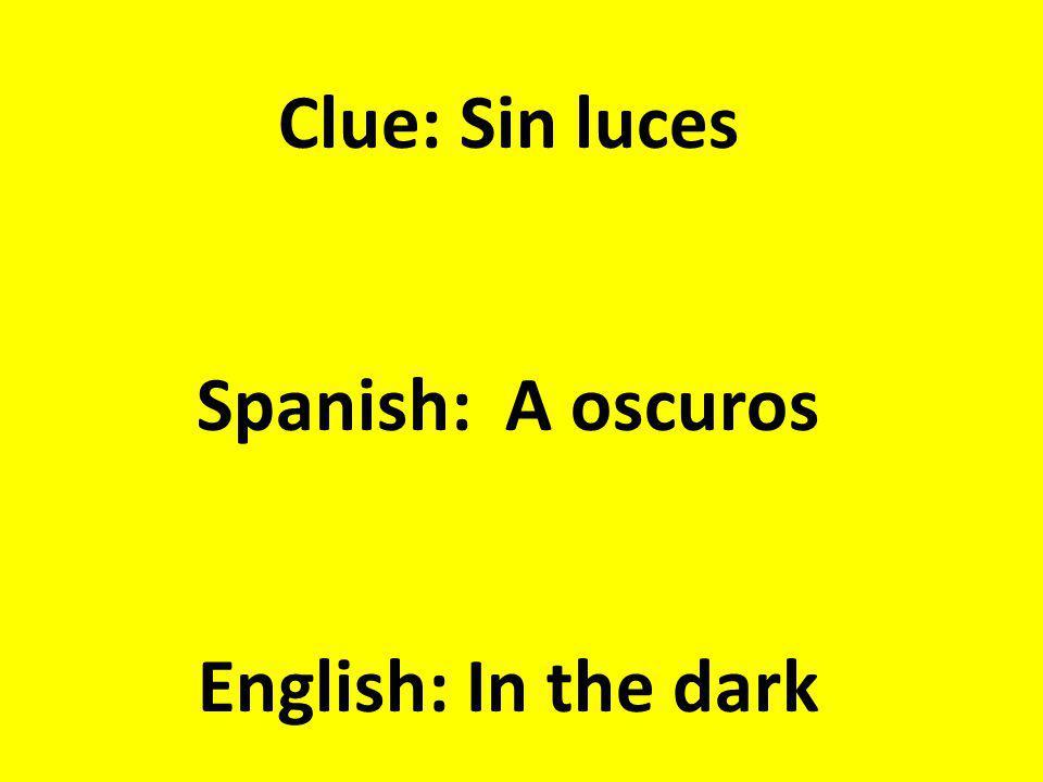 Clue: Amar, querer Spanish: Estar enamorado de English: To be in love with
