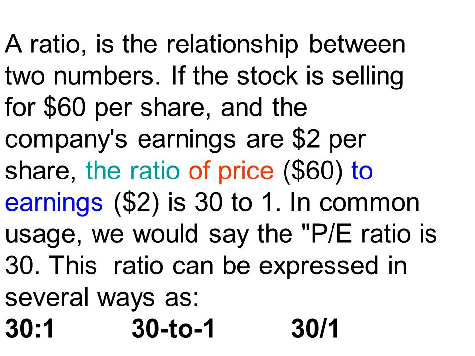 A ratio, is the relationship between two numbers.