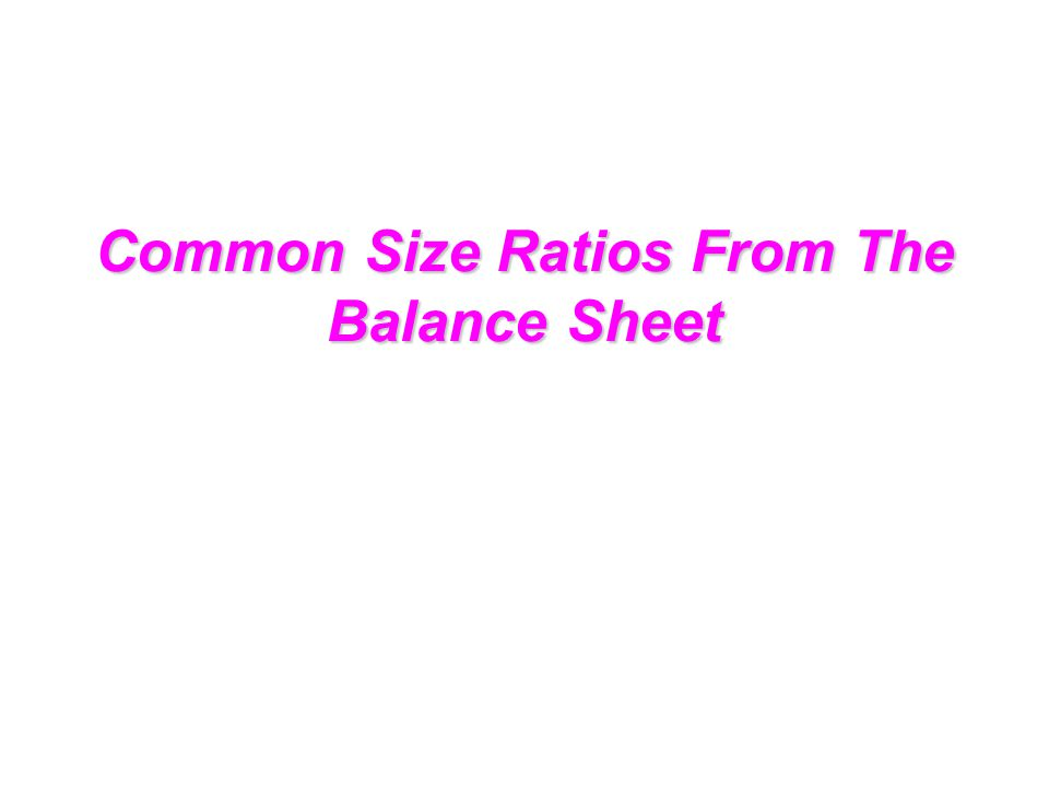 Common Size Ratios From The Balance Sheet