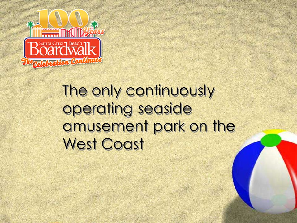 The only continuously operating seaside amusement park on the West Coast