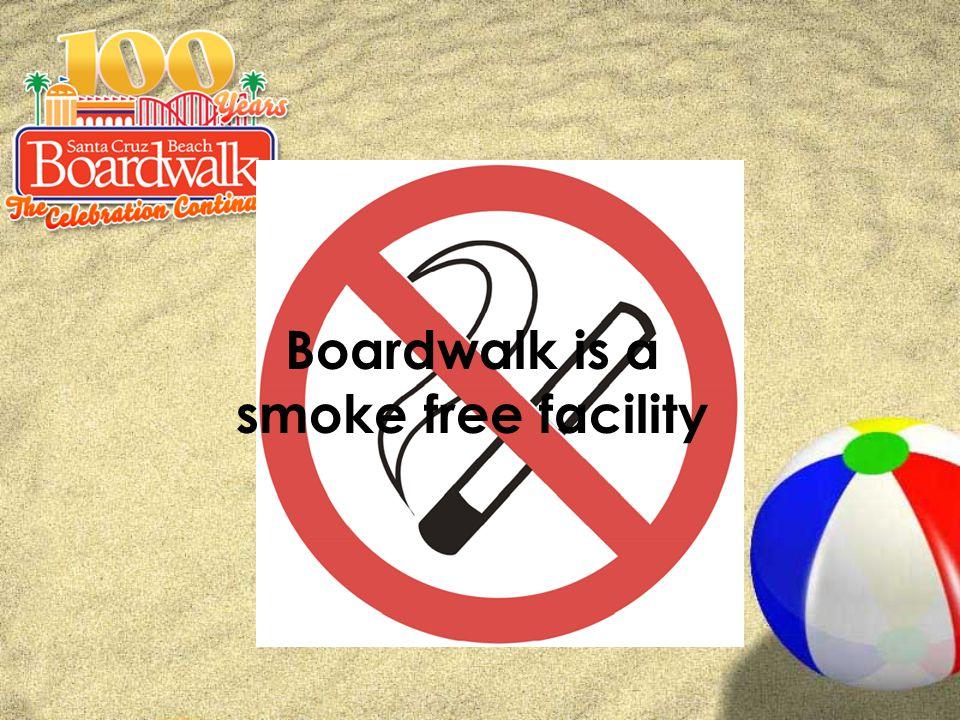 Boardwalk is a smoke free facility