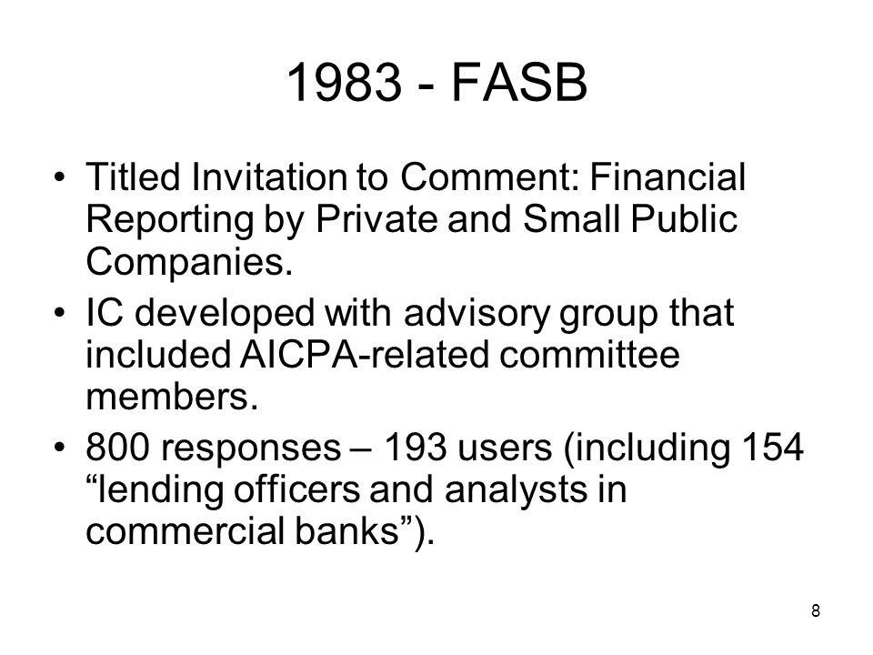 9 1983 – FASB (cont) IC had different sections for various constituents.