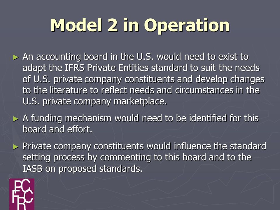 Model 2 in Operation ► An accounting board in the U.S.