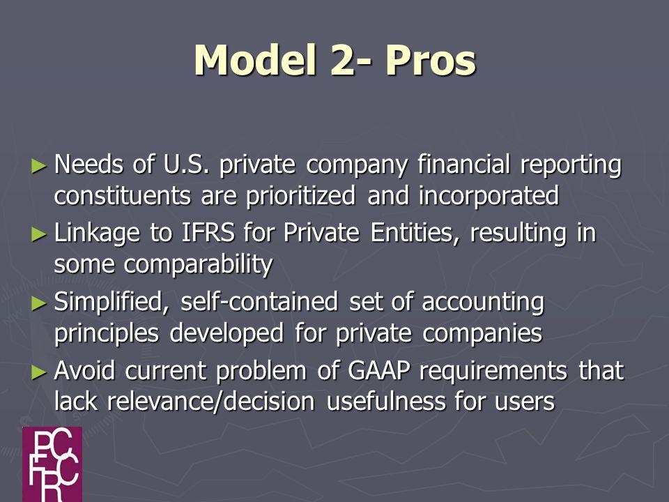Model 2- Pros ► Needs of U.S.