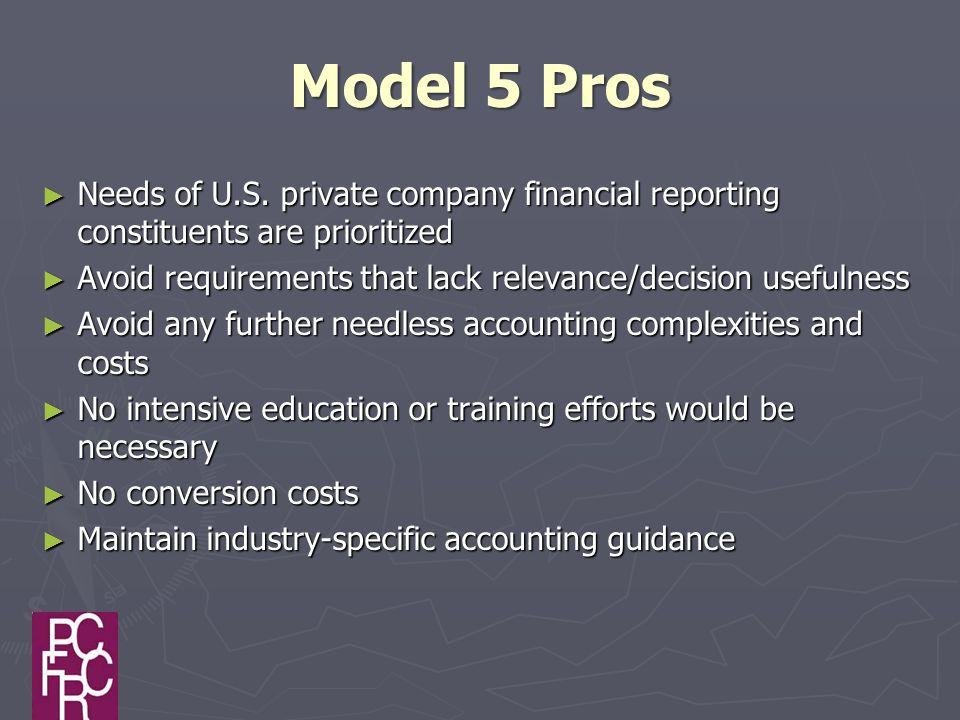Model 5 Pros ► Needs of U.S.