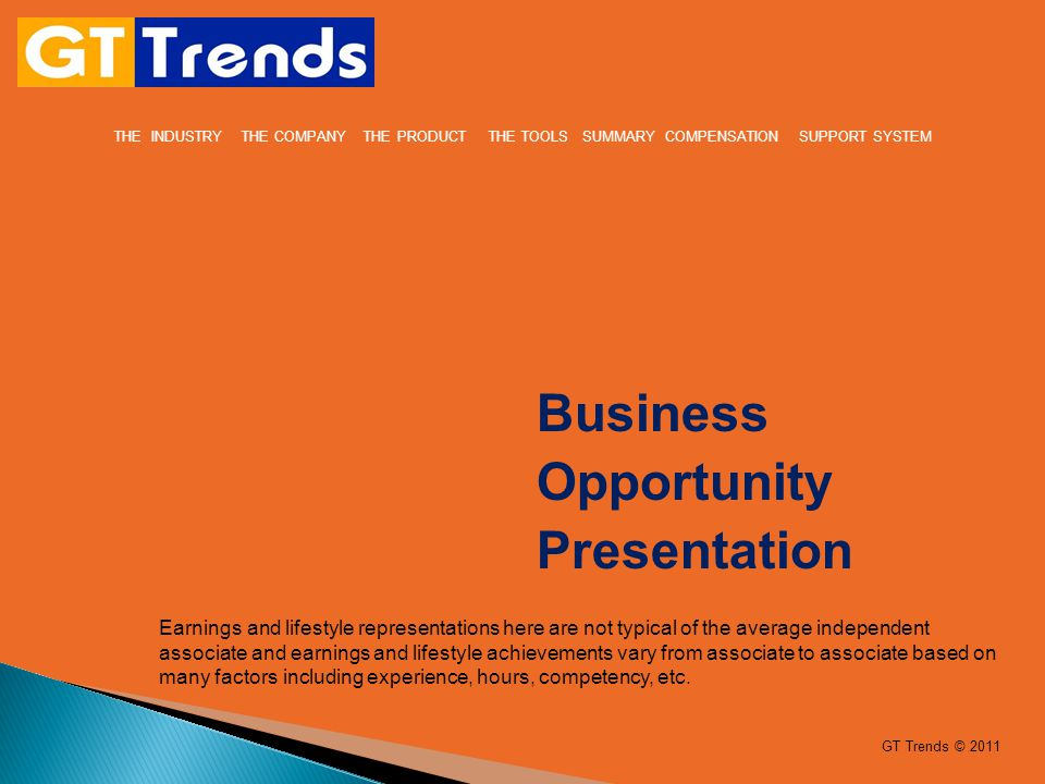 Business Opportunity Presentation Earnings and lifestyle representations here are not typical of the average independent associate and earnings and li