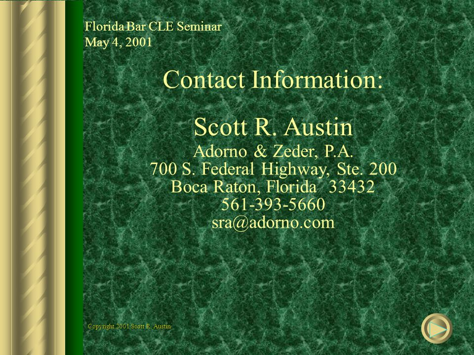 Contact Information: Scott R. Austin Adorno & Zeder, P.A.