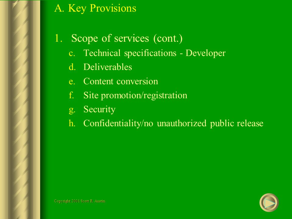 A. Key Provisions 1.Scope of services (cont.) c.Technical specifications - Developer d.Deliverables e.Content conversion f.Site promotion/registration