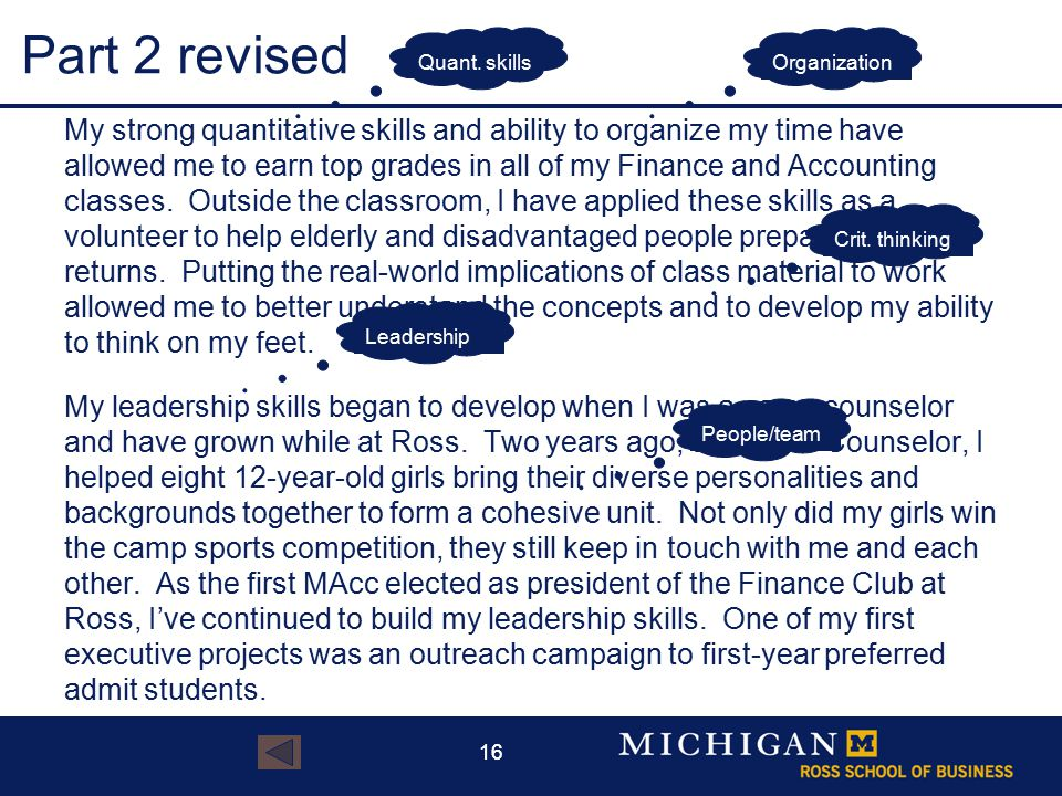 16 Part 2 revised My strong quantitative skills and ability to organize my time have allowed me to earn top grades in all of my Finance and Accounting classes.