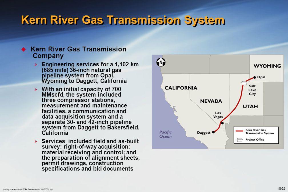 p\mktg\presentations\WPA Presentation 2007 DM.ppt Kern River Gas Transmission System  Kern River Gas Transmission Company  Engineering services for