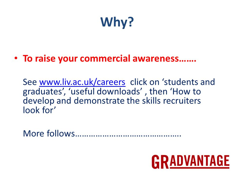 Why. To raise your commercial awareness…….