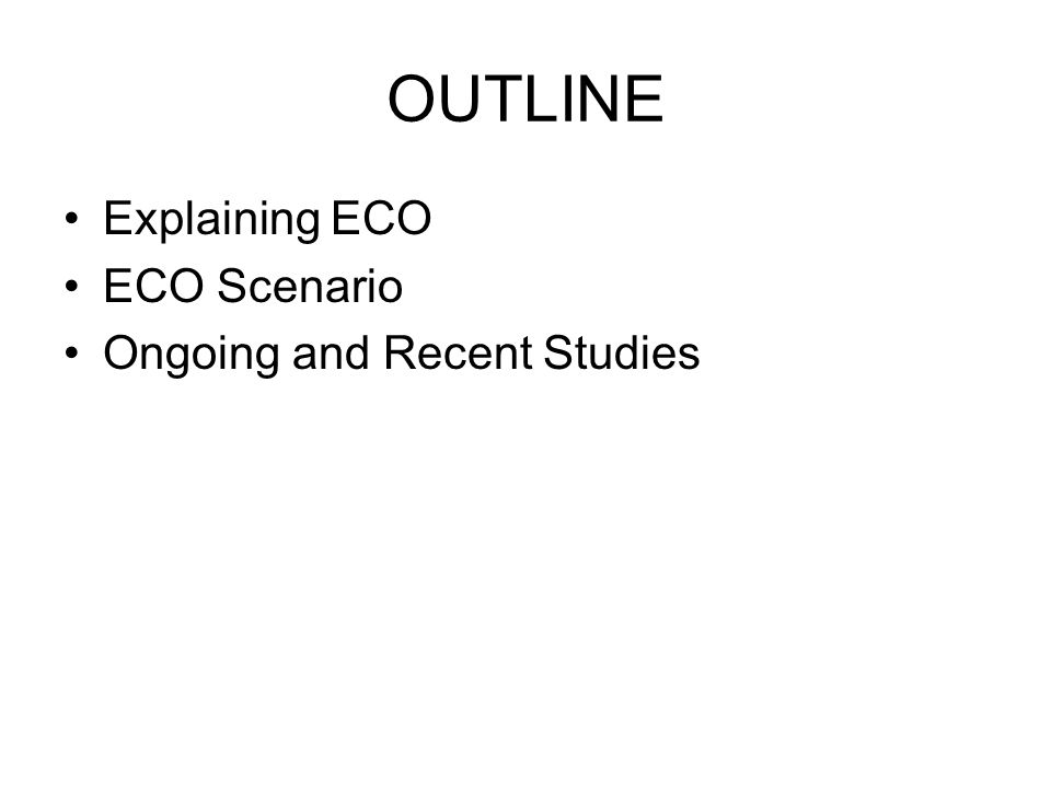 Studying ECO from various angles…