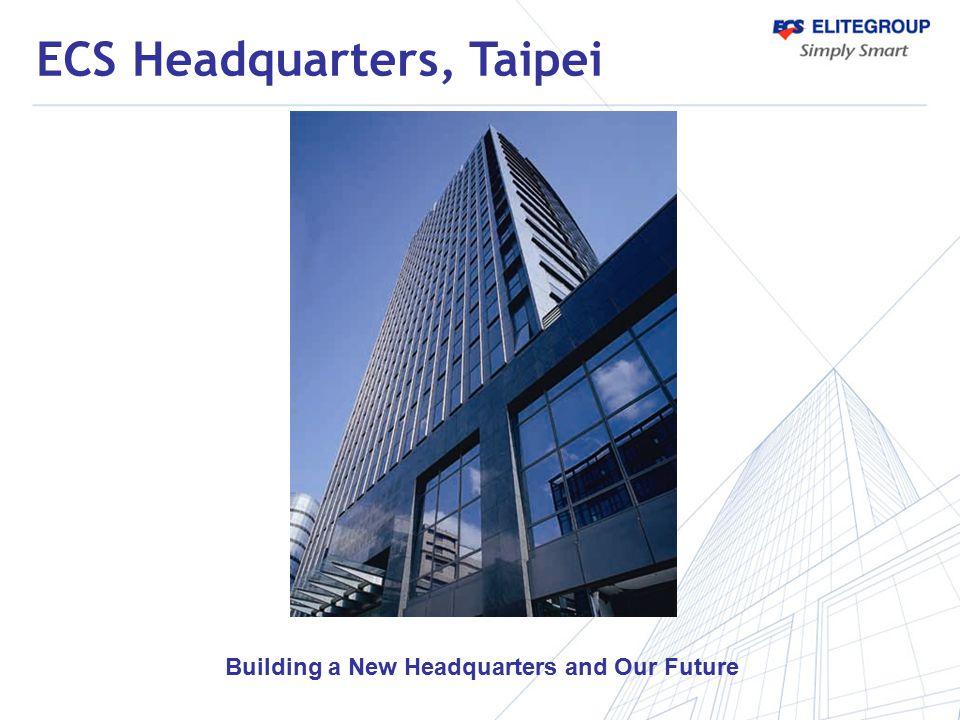 Building a New Headquarters and Our Future ECS Headquarters, Taipei
