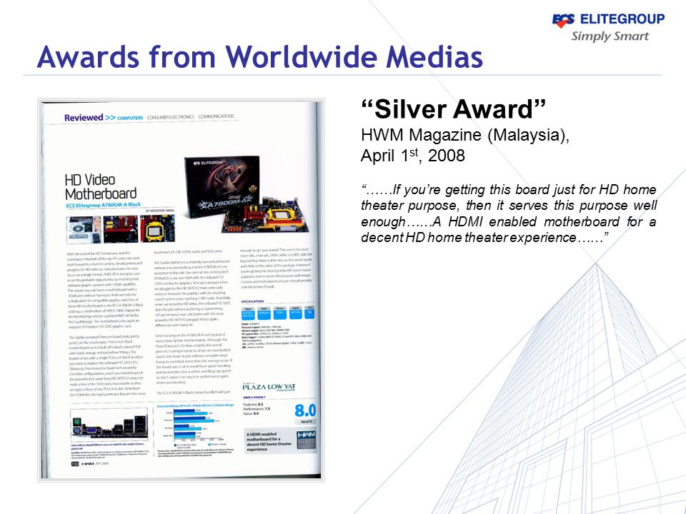 """""""Silver Award"""" HWM Magazine (Malaysia), April 1 st, 2008 """"……If you're getting this board just for HD home theater purpose, then it serves this purpose"""
