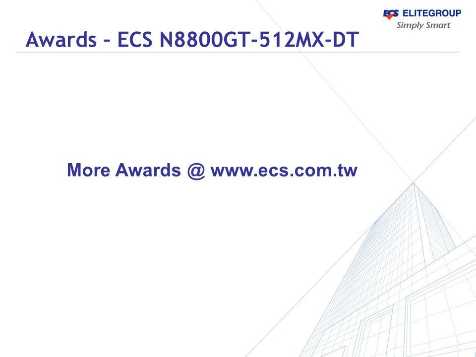 More Awards @ www.ecs.com.tw