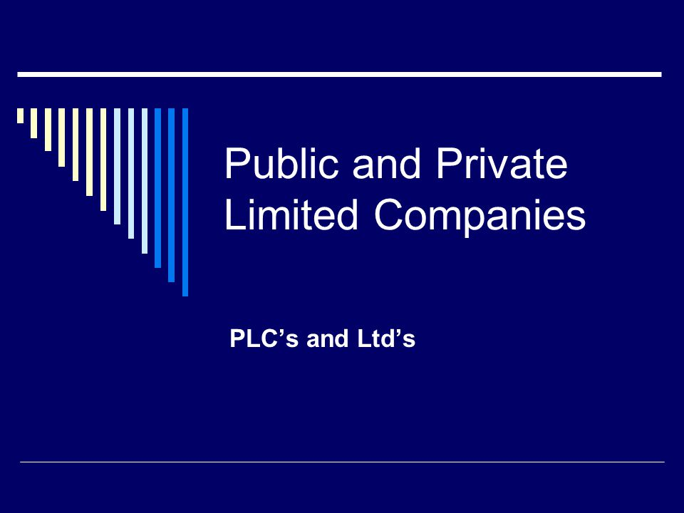 Public and Private Limited Companies PLC's and Ltd's