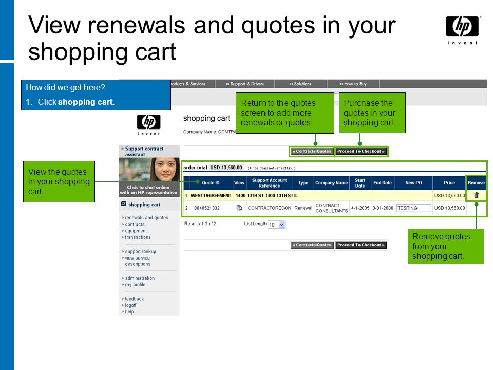 View renewals and quotes in your shopping cart How did we get here? 1.Click shopping cart. View the quotes in your shopping cart. Purchase the quotes