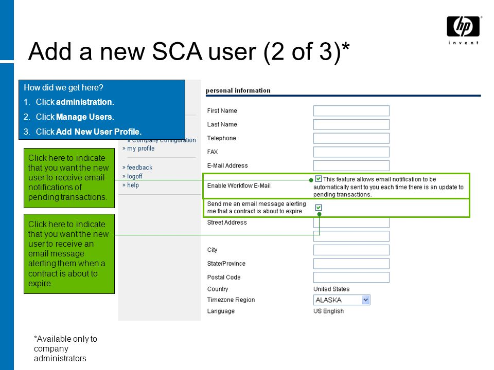 Add a new SCA user (2 of 3)* How did we get here? 1.Click administration. 2.Click Manage Users. 3.Click Add New User Profile. Click here to indicate t