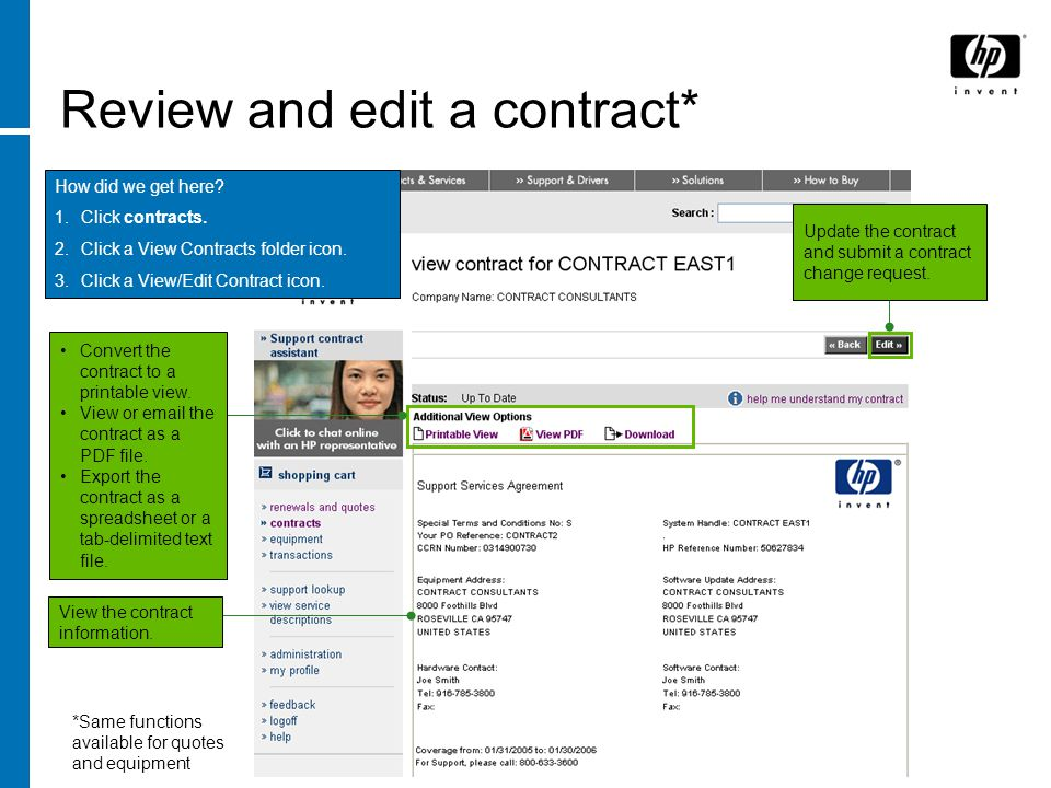 Review and edit a contract* Convert the contract to a printable view. View or email the contract as a PDF file. Export the contract as a spreadsheet o