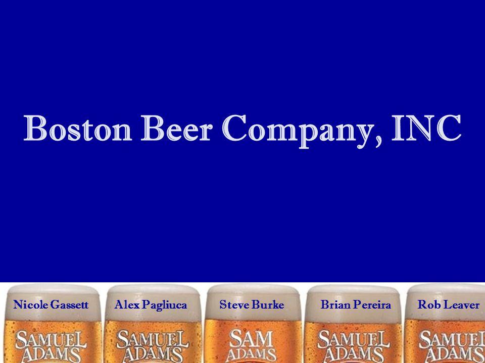 Boston Beer Company, INC Nicole GassettAlex PagliucaSteve BurkeBrian PereiraRob Leaver