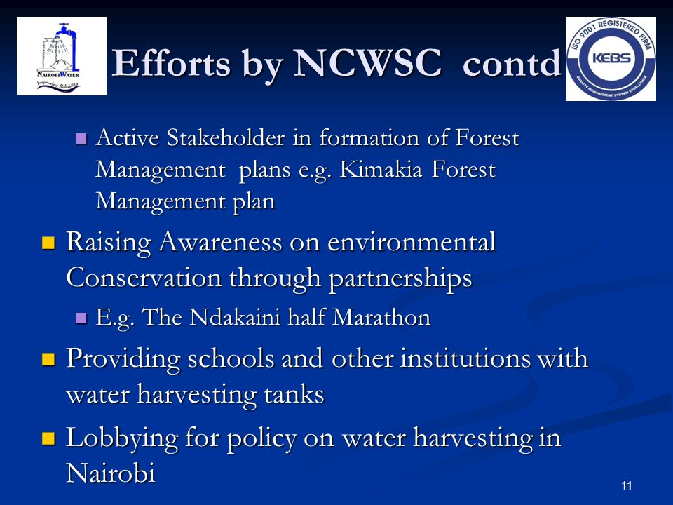 Efforts by NCWSC contd Active Stakeholder in formation of Forest Management plans e.g. Kimakia Forest Management plan Active Stakeholder in formation