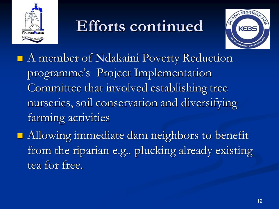 Efforts continued A member of Ndakaini Poverty Reduction programme's Project Implementation Committee that involved establishing tree nurseries, soil