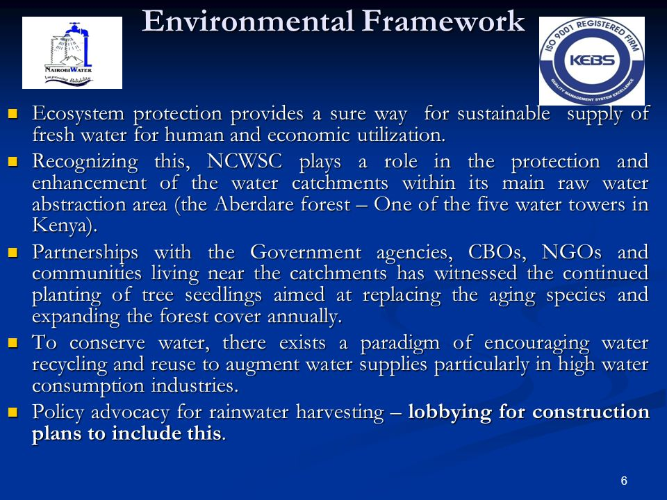 Environmental Framework Ecosystem protection provides a sure way for sustainable supply of fresh water for human and economic utilization. Ecosystem p