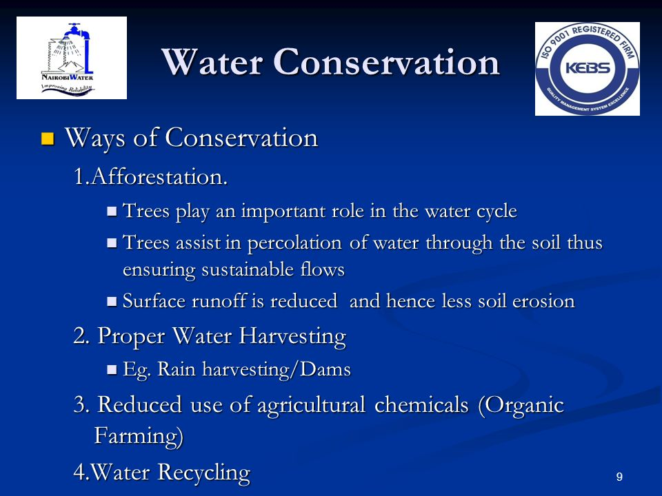 Water Conservation Ways of Conservation Ways of Conservation1.Afforestation. Trees play an important role in the water cycle Trees play an important r