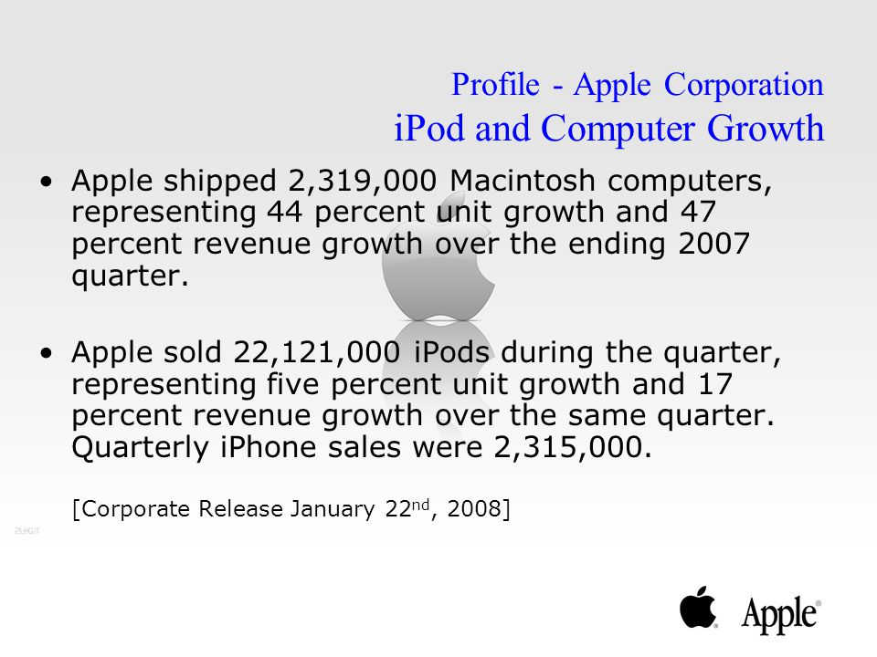 Apple shipped 2,319,000 Macintosh computers, representing 44 percent unit growth and 47 percent revenue growth over the ending 2007 quarter. Apple sol