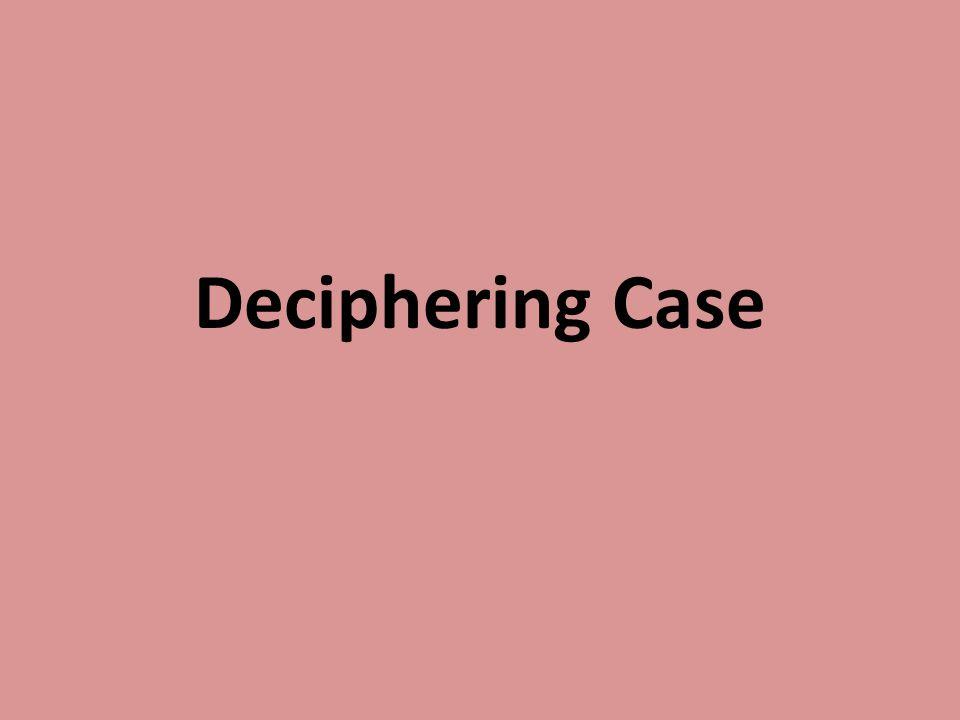 Deciphering Case