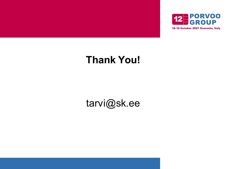 Thank You! tarvi@sk.ee