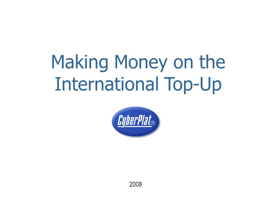 2008 Making Money on the International Top-Up