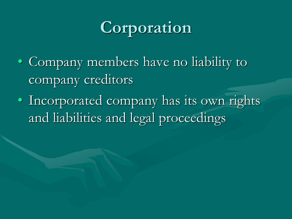 Attributes of corporations Perpetual life ( perpetual succession )Perpetual life ( perpetual succession ) Limited liabilityLimited liability Transferability of sharesTransferability of shares Access to capitalAccess to capital Professional managementProfessional management