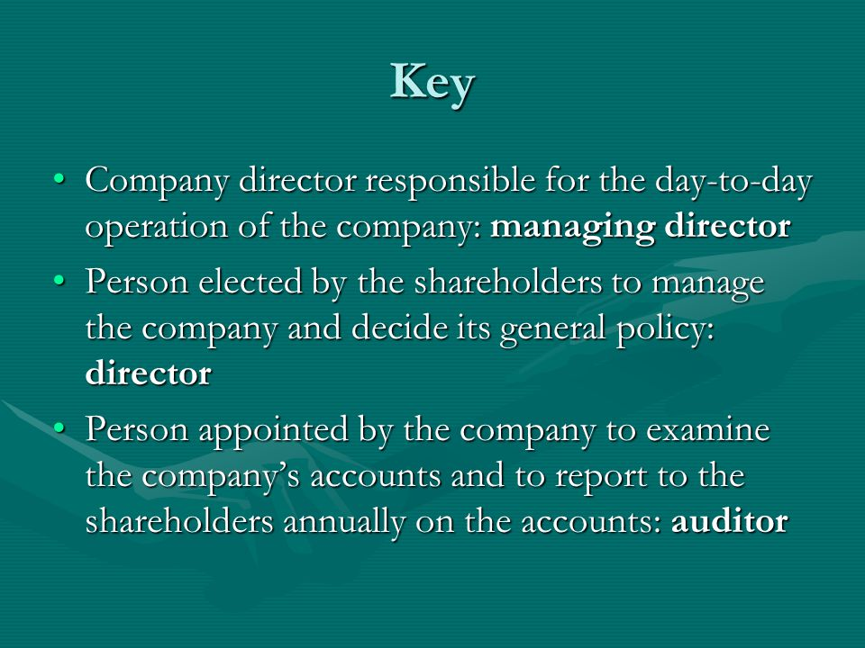 Match the roles with definitions: auditor, company secretary, director, managing director, shareholder Member of the company by virtue of an acquisition of shares in a companyMember of the company by virtue of an acquisition of shares in a company Company's chief administrative officer, whose responsibilities include accounting and finance duties, personnel administration and compliance with employment legislation, security of documentation, insurance and intellectual property rightsCompany's chief administrative officer, whose responsibilities include accounting and finance duties, personnel administration and compliance with employment legislation, security of documentation, insurance and intellectual property rights