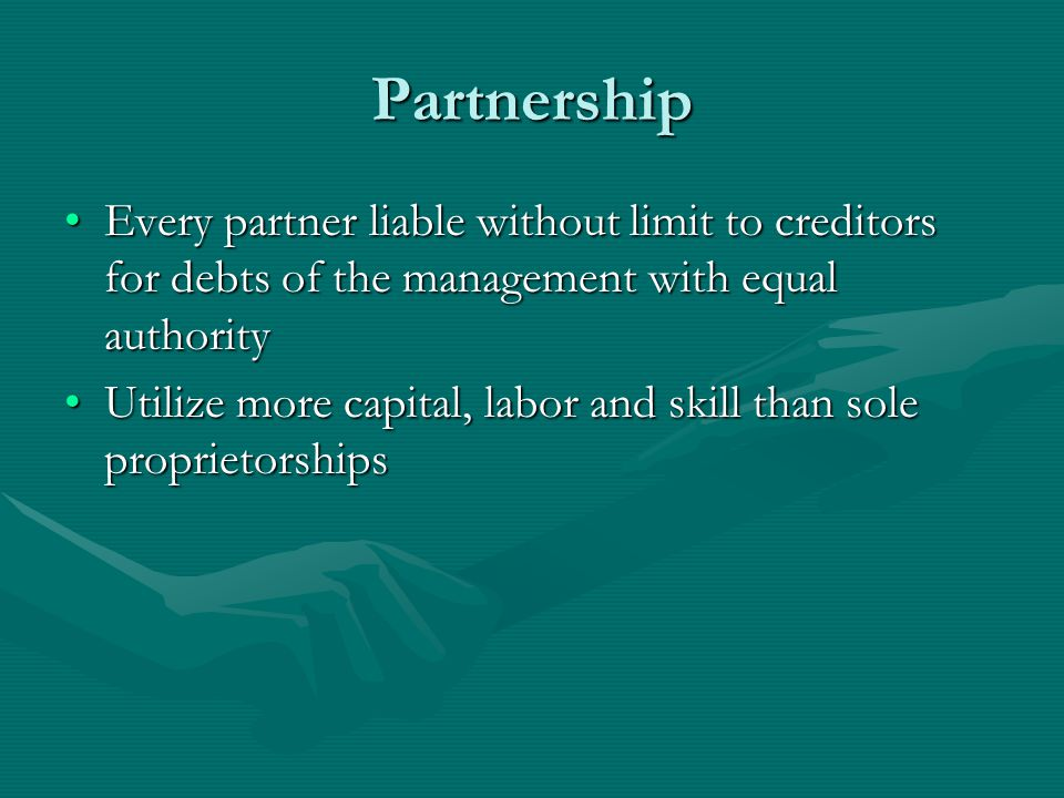 Partnership Unlike an incorporated company, a partnership does not have a legal personality of its own; partners are liable for the debts of the firmUnlike an incorporated company, a partnership does not have a legal personality of its own; partners are liable for the debts of the firm