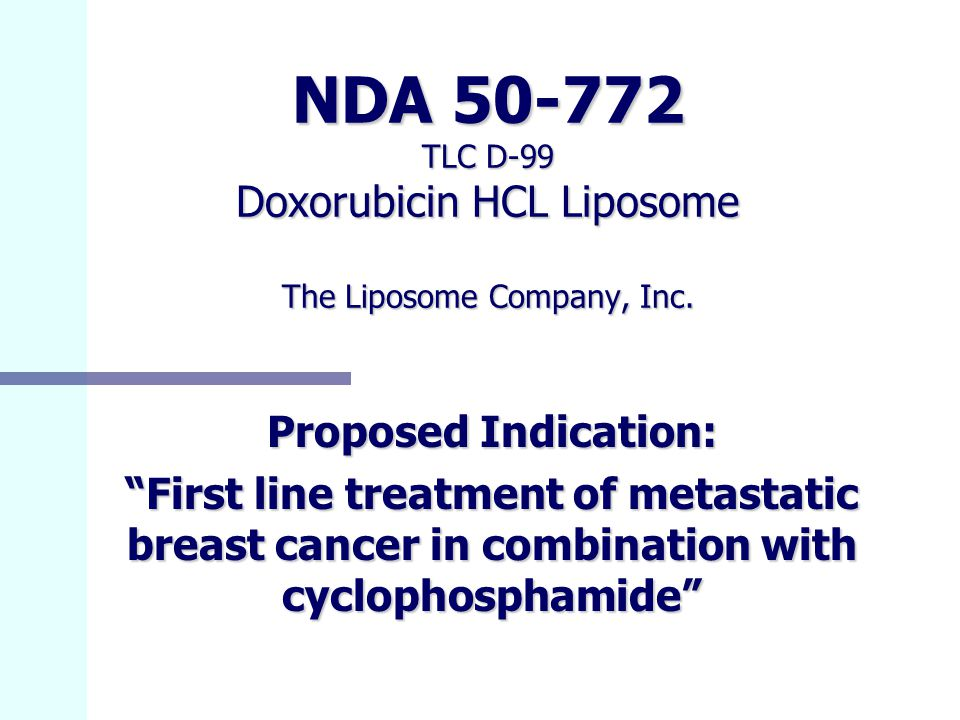NDA 50-772 TLC D-99 Doxorubicin HCL Liposome The Liposome Company, Inc.