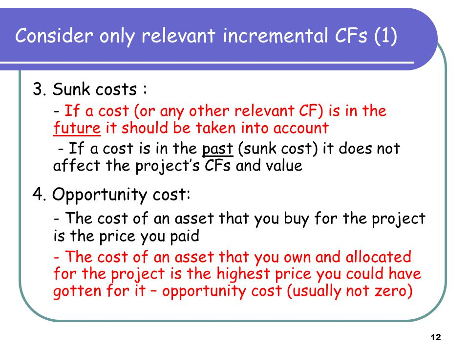 12 Consider only relevant incremental CFs (1) 3.