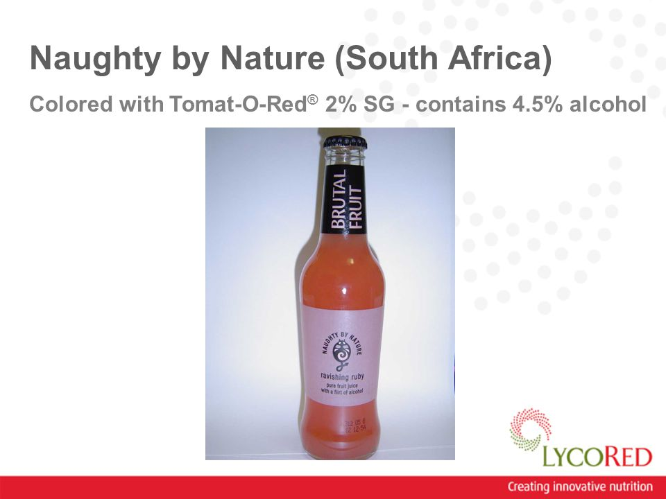 Naughty by Nature (South Africa) Colored with Tomat-O-Red ® 2% SG - contains 4.5% alcohol