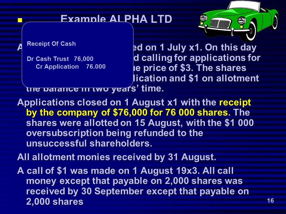 16 Example ALPHA LTD Example ALPHA LTD Alpha Ltd was incorporated on 1 July x1.