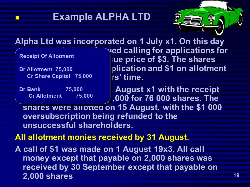 19 Example ALPHA LTD Example ALPHA LTD Alpha Ltd was incorporated on 1 July x1.
