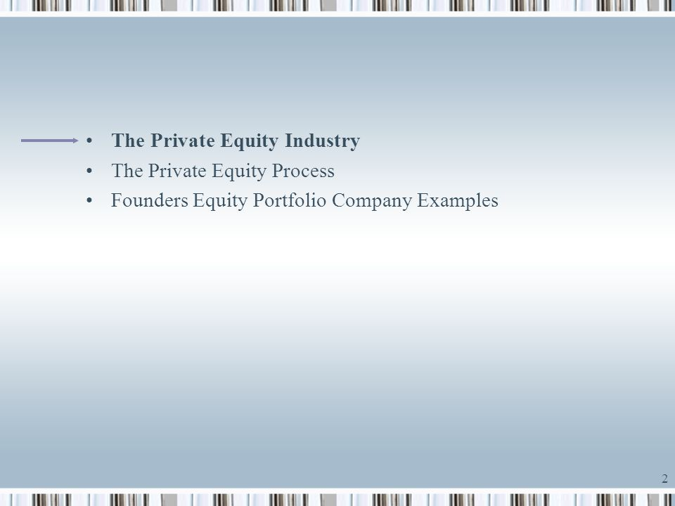 3 Private Equity Fund Structure 10 years in total: 5 year investment period/5 year exit period As portfolio companies are sold, distributions are made Targeted IRR's 25%+; 3x cash on cash return Limited Partners Private Equity Fund General Partner Portfolio Companies 99% interest 80% of profits Cash for 99% interest 2% management fee 1% interest 20% of profits (carry) Cash or notes for 1% interest Cash Equity Ownership